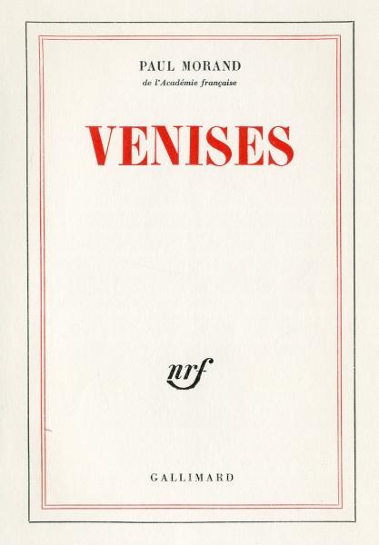 MORAND (Paul).  - Venises. P., NRF, 1971, 8°, frontispice (photo de l'auteur à[...]